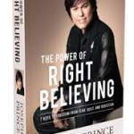 """The power of right believing"" by Joseph Prince"